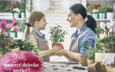 Jak nauczyć dziecko myśleć?